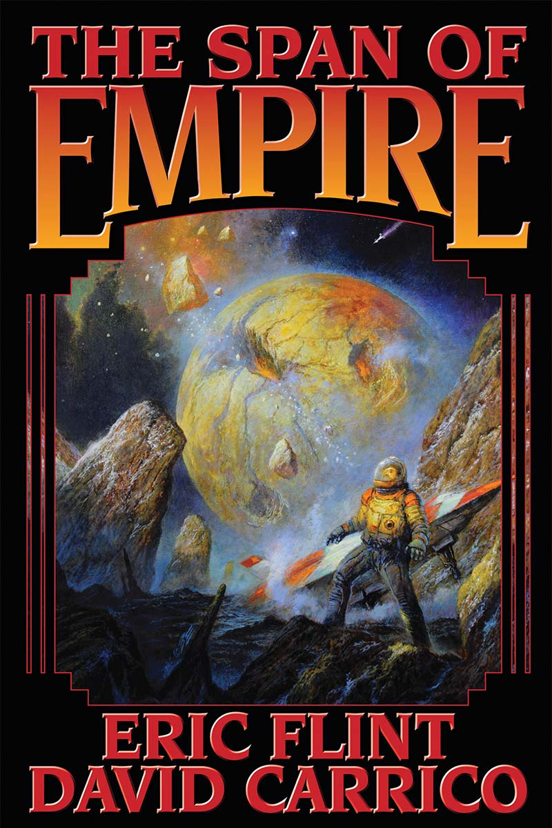 Cover of the science fiction novel The Span of Empire by Eric Flint and David Carrico, published 2016 by Baen Books.